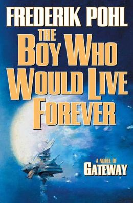 The Boy Who Would Live Forever (Heechee Saga Series #6)