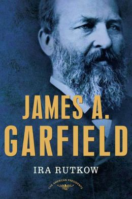 James A. Garfield: The American Presidents Series: The 20th President, 1881