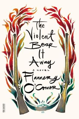 The Violent Bear It Away: A Novel