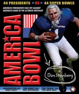 America Bowl: 44 Presidents vs. 44 Super Bowls in the ultimate matchup! (PagePerfect NOOK Book)