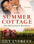 Book Cover Image. Title: The Summer Cottage:  The Billionaire Brothers, Author: Lily Everett
