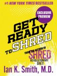 Book Cover Image. Title: Get Ready to Shred, Author: Ian K. Smith