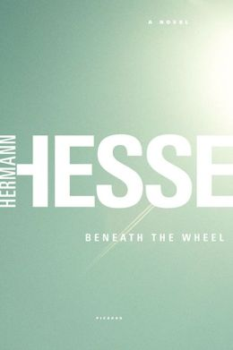 Beneath the Wheel: A Novel