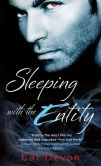 Book Cover Image. Title: Sleeping With The Entity, Author: Cat Devon