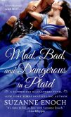Book Cover Image. Title: Mad, Bad, and Dangerous in Plaid (Scandalous Highlanders Series #3), Author: Suzanne Enoch