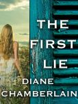 Book Cover Image. Title: The First Lie, Author: Diane Chamberlain