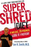 Book Cover Image. Title: Super Shred:  The Big Results Diet: 4 Weeks 20 Pounds Lose It Faster!, Author: Ian K. Smith