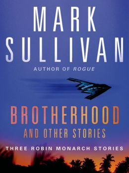 Brotherhood and Others: Three Robin Monarch stories