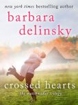 Book Cover Image. Title: Crossed Hearts (Matchmaker Trilogy Series #1), Author: Barbara Delinsky