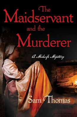 The Maidservant and the Murderer: A Midwife Short Mystery