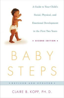 Baby Steps, Second Edition: A Guide to Your Child's Social, Physical, and Emotional Development in the First Two Years