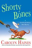 Book Cover Image. Title: Shorty Bones:  A Sarah Booth Delaney Story, Author: Carolyn Haines