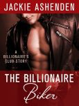 Book Cover Image. Title: The Billionaire Biker:  A Billionaire's Club Story, Author: Jackie Ashenden