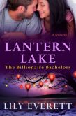 Book Cover Image. Title: Lantern Lake (Billionaire Bachelors Series), Author: Lily Everett
