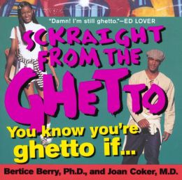 Sckraight From The Ghetto: You Know You're Ghetto If . . .