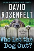 Book Cover Image. Title: Who Let the Dog Out? (Andy Carpenter Series #13), Author: David Rosenfelt