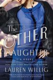 Book Cover Image. Title: The Other Daughter:  A Novel, Author: Lauren Willig