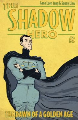 The Shadow Hero #2: The Dawn of a Golden Age