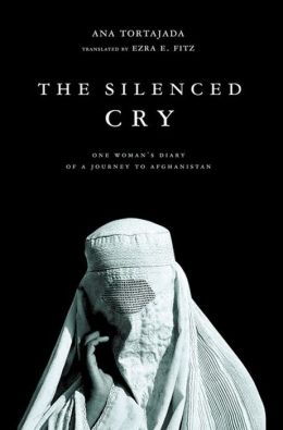 The Silenced Cry: One Woman's Diary of a Journey to Afghanistan