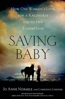 Saving Baby: How One Woman's Love for a Racehorse Led to Her Redemption