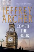 Book Cover Image. Title: Cometh the Hour (Clifton Chronicles Series #6), Author: Jeffrey Archer