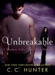 Book Cover Image. Title: Unbreakable, Author: C. C. Hunter