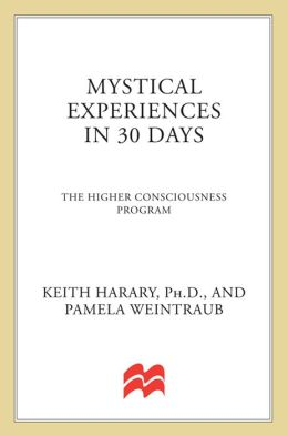 Mystical Experiences In 30 Days: The Higher Consciousness Program