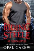 Book Cover Image. Title: Riding Steele #1:  Kidnapped, Author: Opal Carew