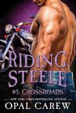 Book Cover Image. Title: Riding Steele #5:  Crossroads, Author: Opal Carew