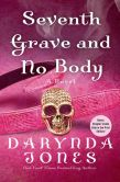 Book Cover Image. Title: Seventh Grave and No Body, Author: Darynda Jones