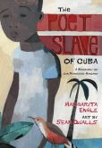 Book Cover Image. Title: The Poet Slave of Cuba:  A Biography of Juan Francisco Manzano, Author: Margarita Engle