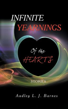 Infinite Yearnings: Of the Hearts