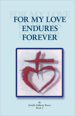 For My Love Endures Forever: Poetry and Prose Book 2