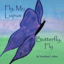 Fly, My Lupus Butterfly, Fly (PagePerfect NOOK Book)