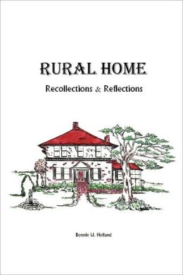 Rural Home: Reflections and Recollections