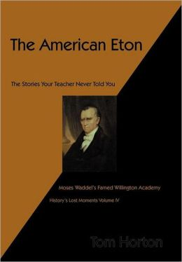 The American Eton: Moses Waddel's Famed Willington Academy
