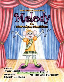 The Musical Stories of Melody the Marvelous Musician: Book 1 Melody and Harmony (PagePerfect NOOK Book)