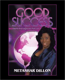 Good Success: Visions and Legacies that Last