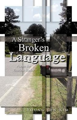 A Stranger's Broken Language: Poems for Timeless Seeker