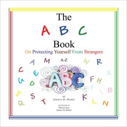 The ABC Book On Protecting Yourself From Strangers: A-Z (PagePerfect NOOK Book)