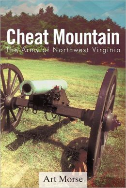 Cheat Mountain: The Army of Northwest Virginia