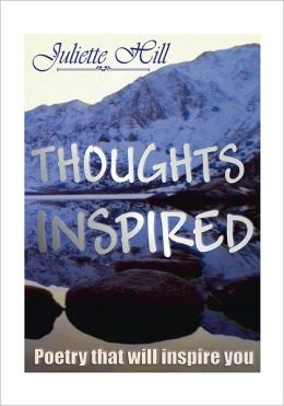 Thoughts Inspired: Poetry that will Inspire You