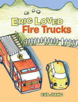 Eric Loved Fire Trucks (PagePerfect NOOK Book)