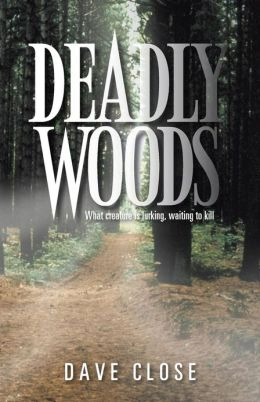 Deadly Woods: What Creature Is Lurking, Waiting to Kill