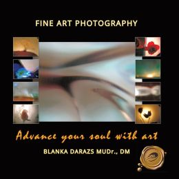 Advance Your Soul with Art: Fine Art Photography (PagePerfect NOOK Book)