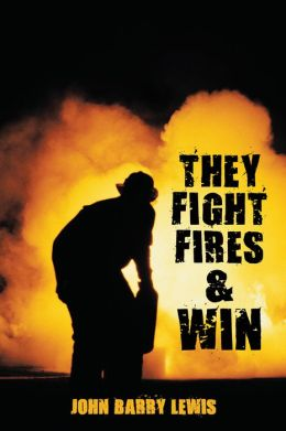 They Fight Fires and Win