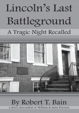 Lincoln's Last Battleground: A Tragic Night Recalled