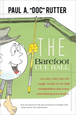 The Barefoot Cue Ball: An easy entery into the magic world of cue ball manipulation and some entertaining pool stories.