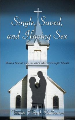 Single, Saved, And Having Sex