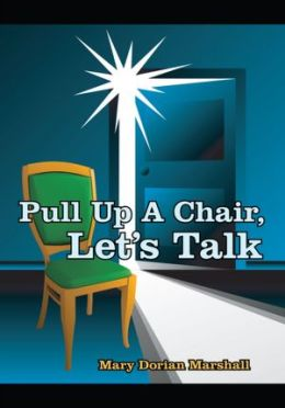 Pull Up A Chair, Let's Talk